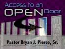 Pastor Bryan J. Pierce, Sr.: Access To An Open Door