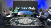 Pastors Study - Mothers Day Special 5-6-2021