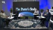 The Pastors Study - 7-29-2021